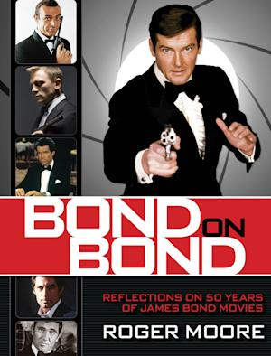 "This book cover image released by Lyons Press shows ""Bond on Bond: Reflections on 50 Years of James Bond Movies,"" by Roger Moore. (AP Photo/Lyons Press)"
