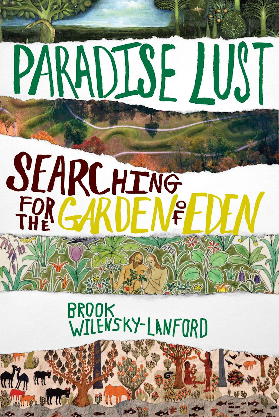 "In this book cover image released by Grove Press, ""Paradise Lust: Searching for the Garden of Eden,"" by Brook Wilensky-Lanford, is shown. (AP Photo/Grove Press)"