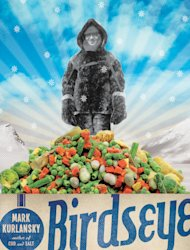 "In this book cover image released by Doubleday, ""Birdseye: The Adventures of a Curious Man"", by Mark Kurlansky, is shown. (AP Photo/Doubleday)"