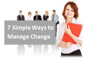 7 Simple Ways to Manage Change image managechange 300x203