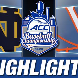Notre Dame vs Virginia | 2015 ACC Baseball Championship Highlights
