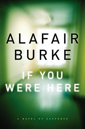 "This book cover image released by Harper shows ""If You were Here,"" by Alafair Burke. (AP Photo/Harper)"