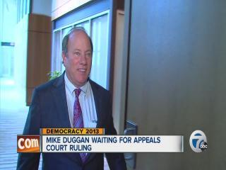 Mike Duggan waiting for appeals court ruling