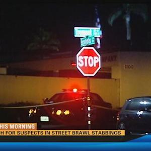 Search for suspects in street brawl stabbing  6:00 a.m.