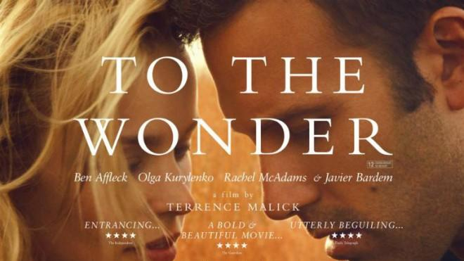To The Wonder, starring Ben Affleck, Olga Kurylenko, Rachel McAdams, and Javier Bardem.