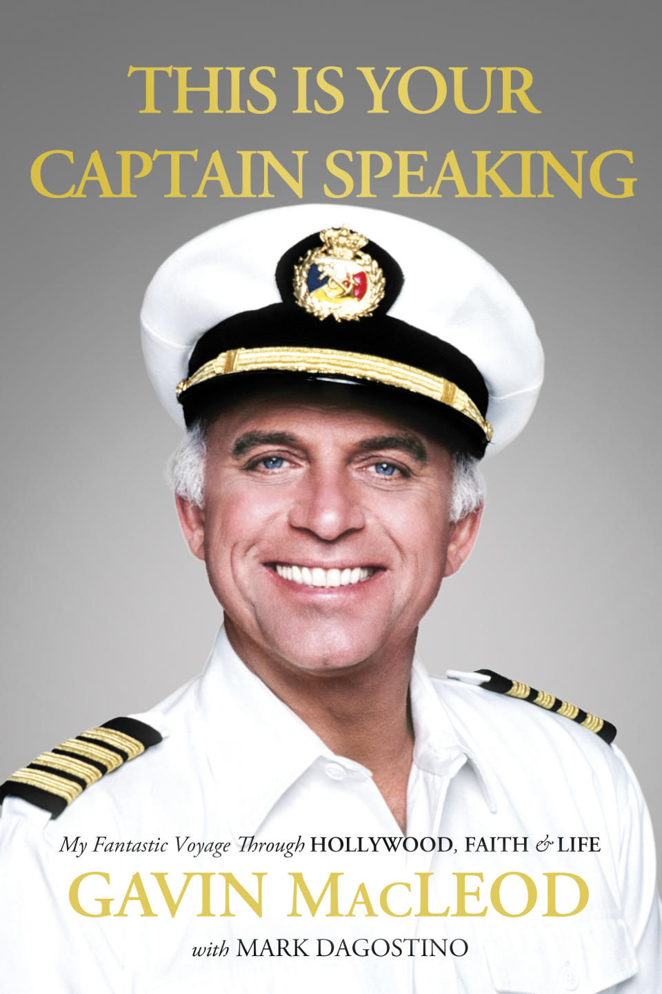 "This photo released by W Publishing Group shows the cover of the book, ""This is Your Captain Speaking."" The 82-year-old actor, Gavin MacLeod's autobiography will be released on Tuesday, Oct. 22, 2013. (AP Photo/W Publishing Group)"