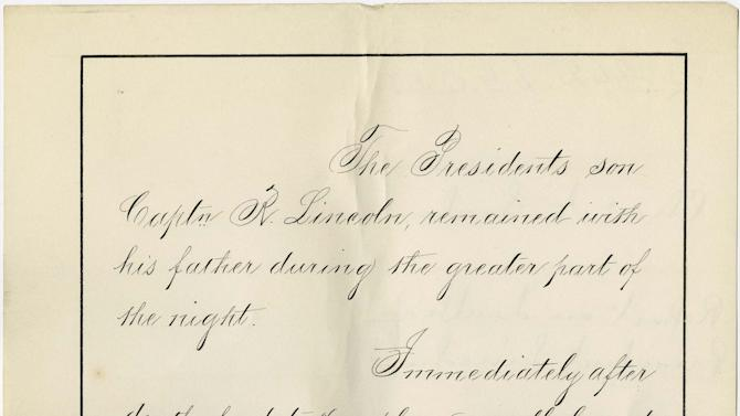"This undated photo of a document from the National Archives provided June 5, 2012 by the Abraham Lincoln Presidential Library & Museum in Springfield, Ill., shows the last page of an original copy of a 21-page clinical report by Dr. Charles A. Leale, who was the first doctor to treat President Abraham Lincoln after he was shot at a Washington theater on the night of April 14, 1865. The report is not in Leale's hand, but is a ""true copy"" written in the neat and legible hand of a clerk. It was found by a researcher for the Papers of Abraham Lincoln Project, which is dedicated to finding and saving all documents written by or about the 16th president during his lifetime. (AP Photo/Photo of a National Archives document via the Abraham Lincoln Presidential Library & Museum)"