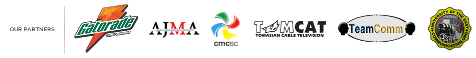 Our Partners: Gatorade, AJMA, cmcsc, Tomcat, TeamComm, University of the East – Communication Org