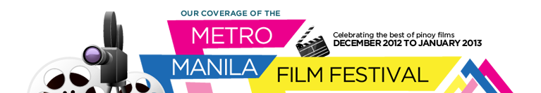 Our coverage of the Metro Manila Film Festival 2012