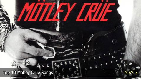 Top 10 Motley Crue Songs