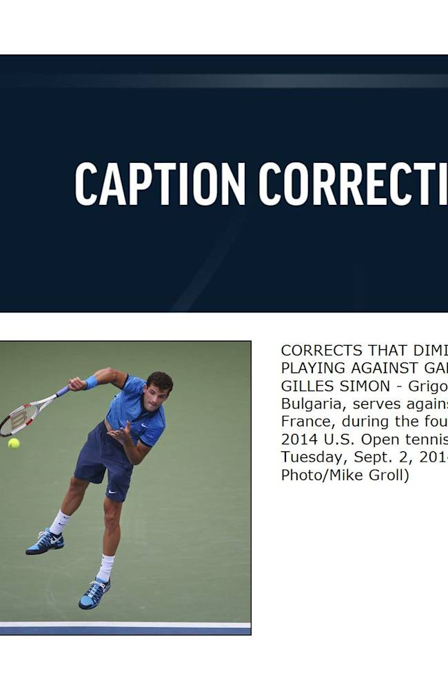 CORRECTS THAT DIMITROV WAS PLAYING AGAINST GAEL MONFILS, NOT GILLES SIMON - Grigor Dimitrov, of Bulgaria, serves against Gael Monfils, of France, during the fourth round of the 2014 U.S. Open tennis tournament, Tuesday, Sept. 2, 2014, in New York