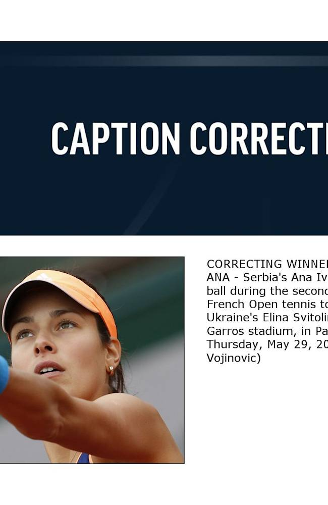 CORRECTING WINNER'S FIRST NAME TO ANA - Serbia's Ana Ivanovic serves the ball during the second round match of the French Open tennis tournament against Ukraine's Elina Svitolina at the Roland Garros stadium, in Paris, France, Thursday, May 29, 2014