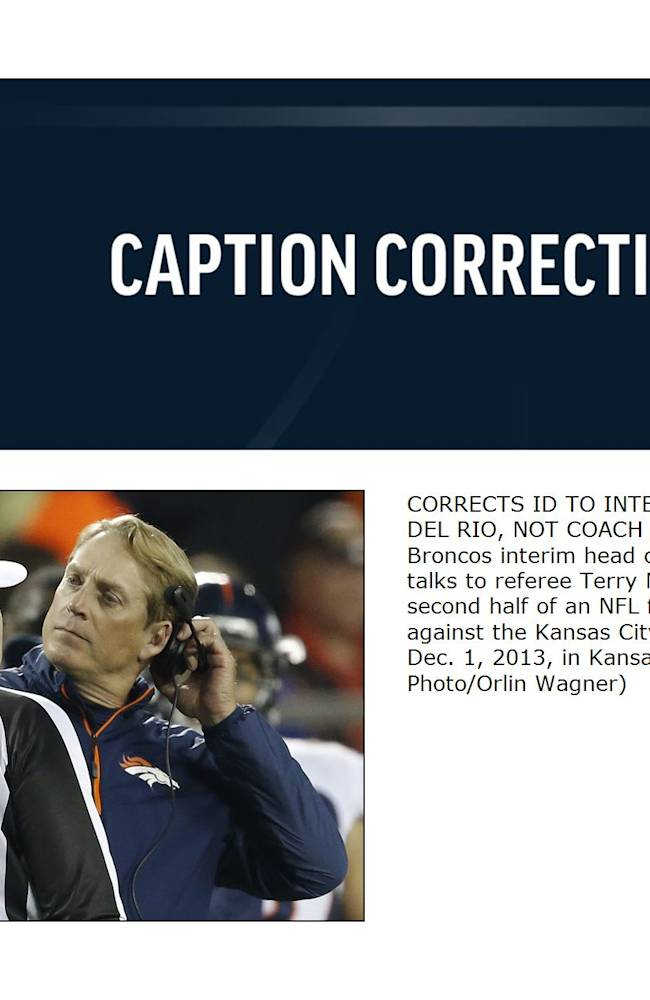 CORRECTS ID TO INTERIM COACH JACK DEL RIO, NOT COACH JOHN FOX - Denver Broncos interim head coach Jack Del Rio talks to referee Terry McAulay during the second half of an NFL football game against the Kansas City Chiefs, Sunday, Dec. 1, 2013, in Kansas City, Mo