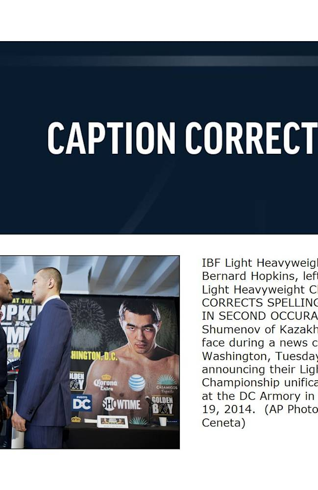 IBF Light Heavyweight World Champion Bernard Hopkins, left, and WBA and IBA Light Heavyweight Champion Beibut CORRECTS SPELLING OF WASHINGTON IN SECOND OCCURANCE OF THE WORD -  Shumenov of Kazakhstan, pose face to face during a news conference in Washington, Tuesday, March 11, 2014, announcing their Light Heavyweight World Championship unification bout to be held at the DC Armory in Washington on April 19, 2014