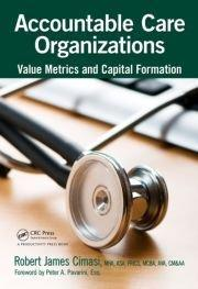Groundbreaking Book Explains Why Accountable Care Organizations Are the Answer the Healthcare Industry Has Been Looking For