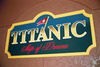Titanic, Ship of Dreams Exhibit