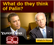 View the 60 MINUTES interview with Barack Obama and Joe Biden, and their views on Palin