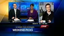 Kidd O'Shea's weekend picks