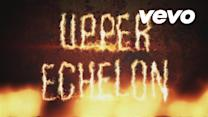 Upper Echelon (Lyric Video)