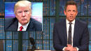 'Fake Tough Guy' Donald Trump Gets It From Seth Meyers