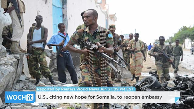 U.S., Citing New Hope For Somalia, To Reopen Embassy