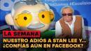 Nuestro adiós a Stan Lee y... ¿confías aún en Facebook?