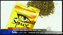 "Authorities crack down on store selling ""spice"""