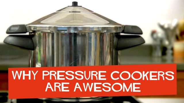 Why Pressure Cookers Are Awesome