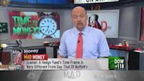 Cramer: Think about your time frame