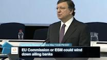EU Commission or ESM Could Wind Down Ailing Banks