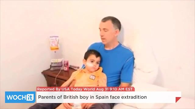 Parents Of British Boy In Spain Face Extradition